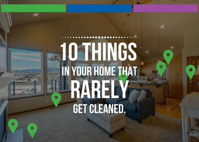 10 Things in Your Home That Rarely Get Cleaned